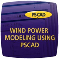 Wind Power Modeling & Studies using PSCAD