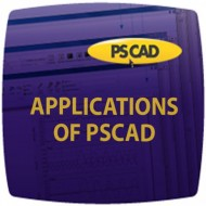 Applications of PSCAD and Transient Studies